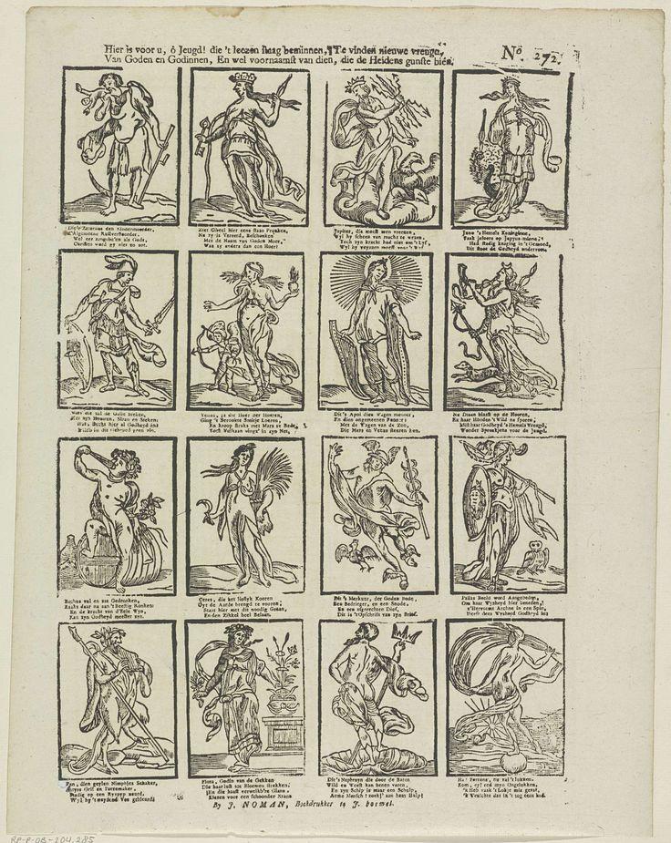 Johan Noman | Hier is voor u, ô jeugd! die 't leezen staag beginnen, Te vinden nieuwe vreugd, / Van goden en godinnen, en wel voornaamst van dien, die de heidens gunste biên, Johan Noman, Anonymous, 1806 - 1830 | Blad met 16 voorstellingen van goden en godinnen, zoals Saturnus, Jupiter en Fortuna. Onder elke afbeelding een vierregelig vers. Genummerd rechtsboven: No. 272.