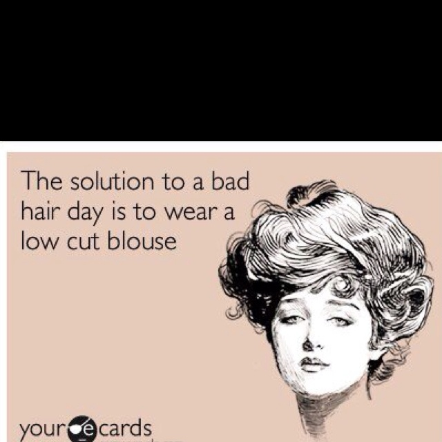 I have a lot of bad hair days! hahaWouldnt Work, Bad Hair, So True, Complete Agree