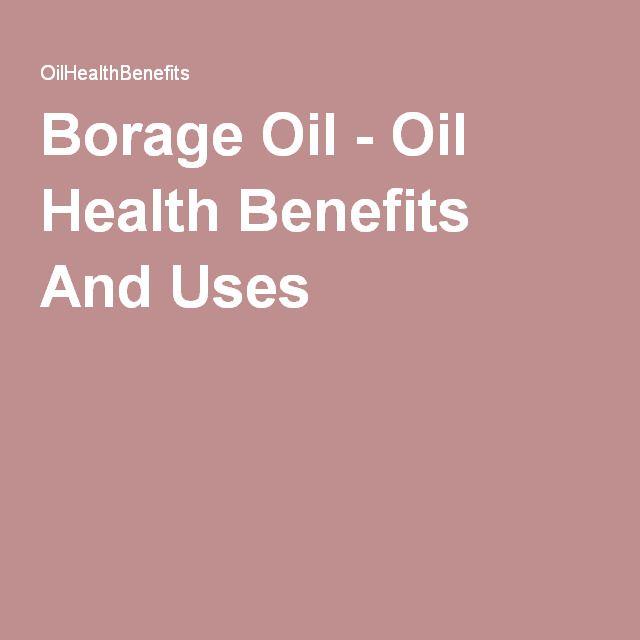 Borage Oil - Oil Health Benefits And Uses
