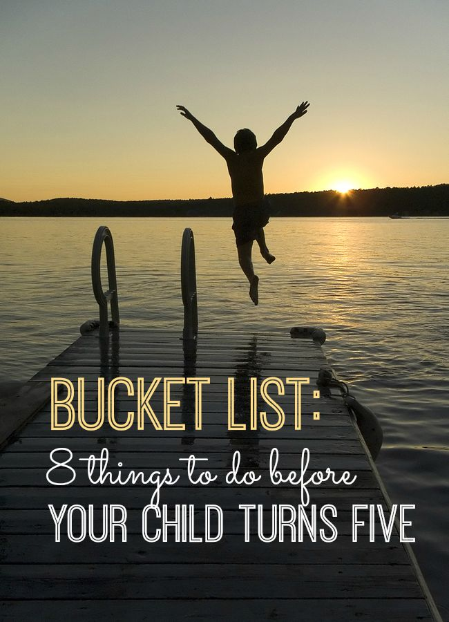 You have to check out these bucket list items to do with your kids before the age of five  I especially love  7