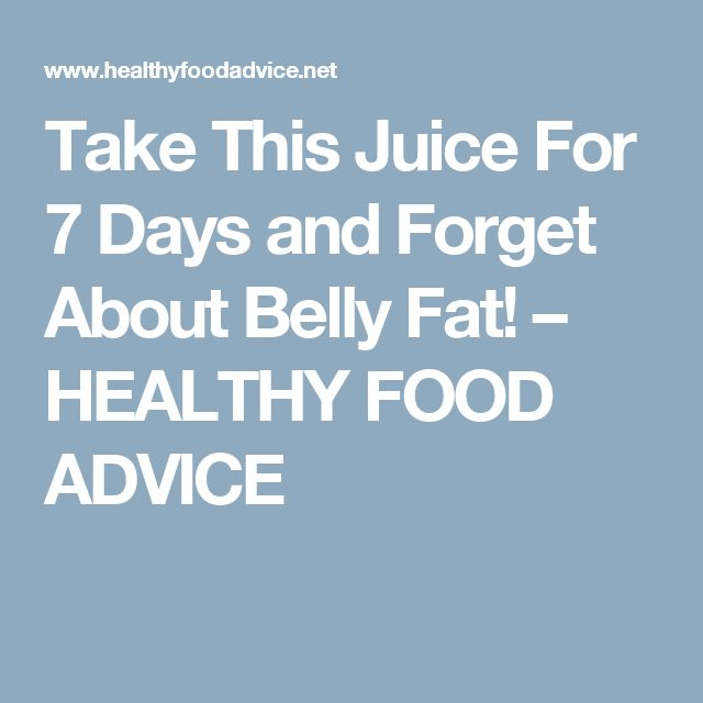 Take This Juice For 7 Days and Forget About Belly Fat! – HEALTHY FOOD ADVICE