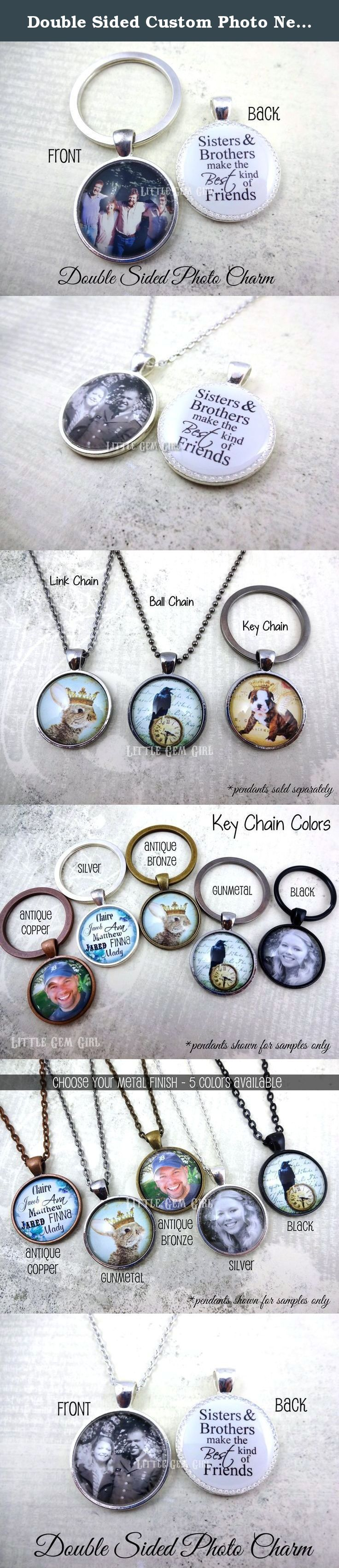 """Double Sided Custom Photo Necklace or Key Chain - Personalized Photo on Front & Text on Back - Sisters and Brothers make the best kind of Friends - Wedding Thank You Gift. ***Please email your photo to littlegemgirl@hotmail.com - see below for further instructions.*** Double Sided Custom Photo Charm with Photo on the front and text on the back which reads """"Sisters and Brothers make the best kind of Friends"""" Choose the setting color - Silver, Antique Bronze, Antique Copper, Black or…"""