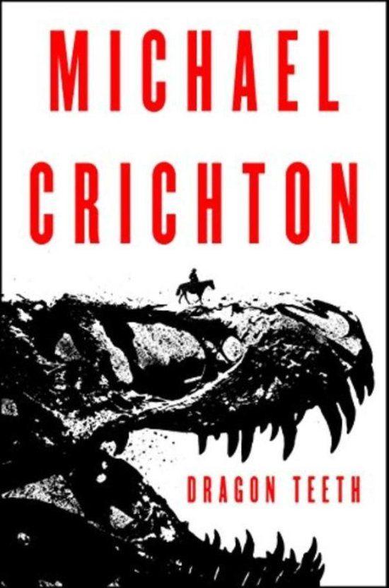 """""""Dragon Teeth,"""" by Michael Crichton."""
