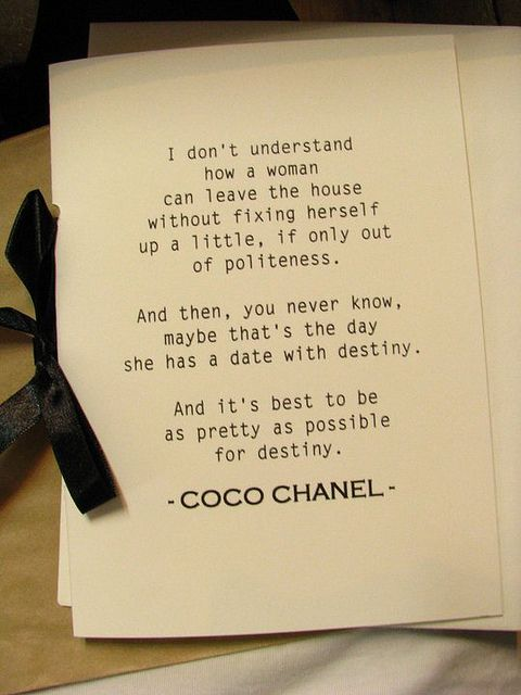 Coco Channel- Absolute favorite quote.