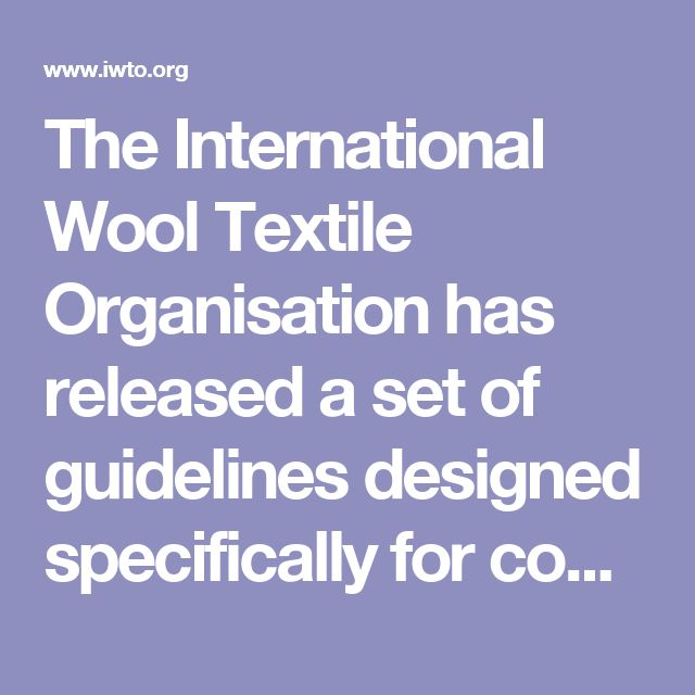 The International Wool Textile Organisation has released a set of guidelines designed specifically for conducting life cycle assessments on wool products to help businesses better understand environmental impacts across the wool supply chain.