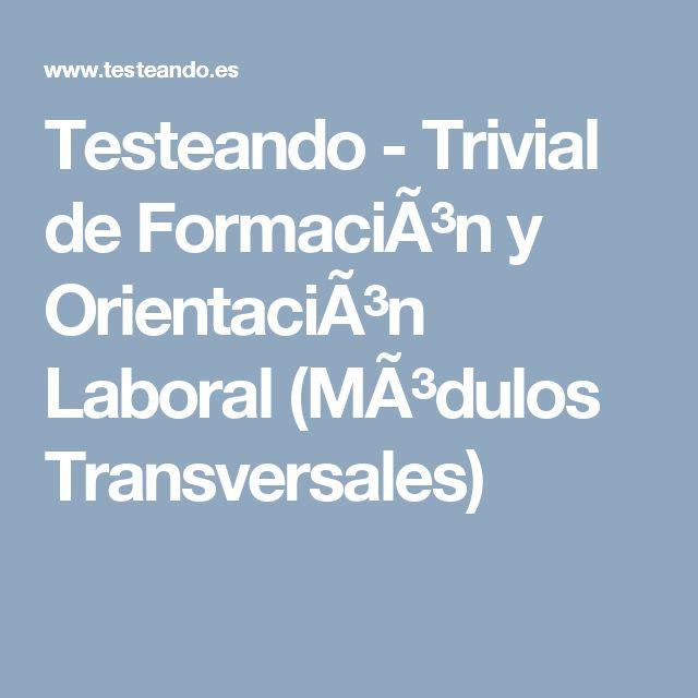 Testeando - Trivial de Formación y Orientación Laboral (Módulos Transversales)