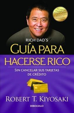 Guia para hacerse rico sin cancelar sus tarjetas de credito /Guide to Getting Rich Without Canceling Your Credit ...