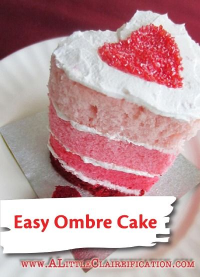 We LOVE this easy, ombre cake recipe for Valentine's Day–what a beautiful way to show how much you care!