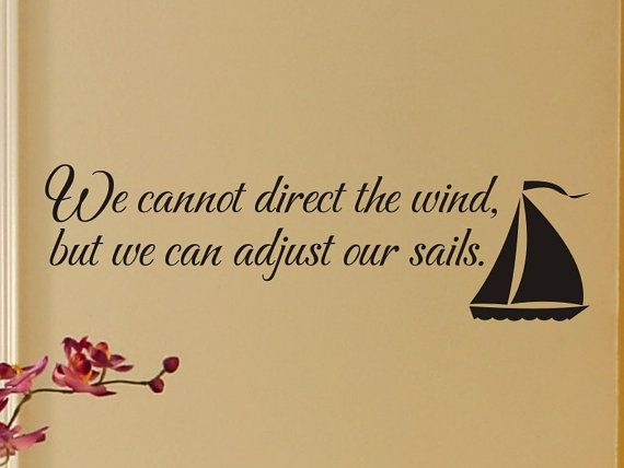 living room wall decal we cannot direct the wind by