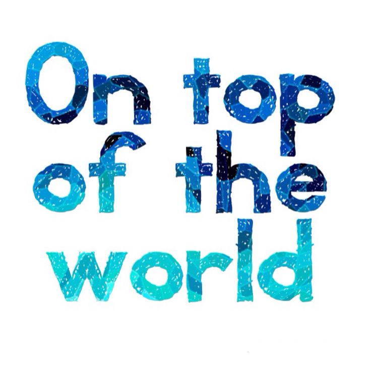 On top of the world. On top of the world- from big hero 6