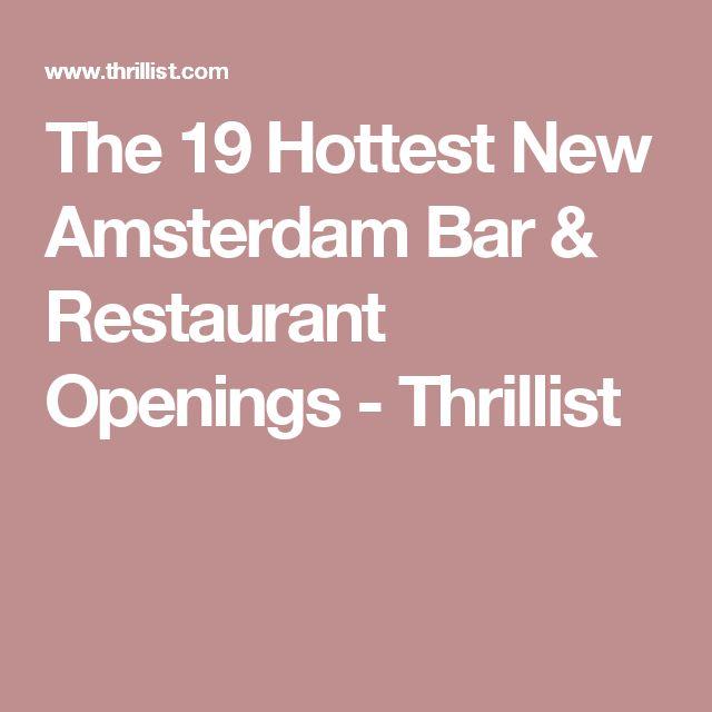 The 19 Hottest New Amsterdam Bar & Restaurant Openings - Thrillist