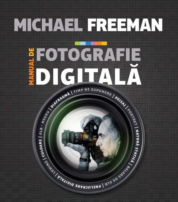 Michael Freeman - Manual de fotografie digitală