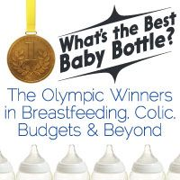 What's the Best Baby Bottle? Olympic Winners in Breastfeeding, Colic, Budgets, and Beyond