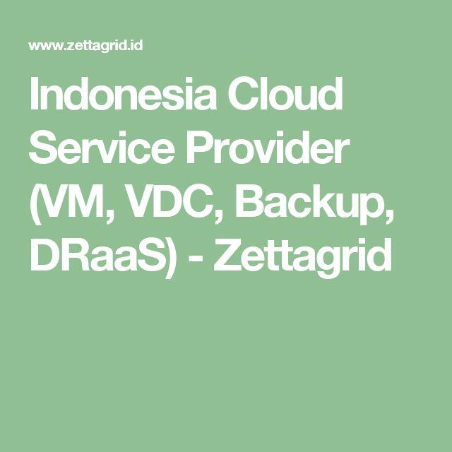 Indonesia Cloud Service Provider (VM, VDC, Backup, DRaaS) - Zettagrid