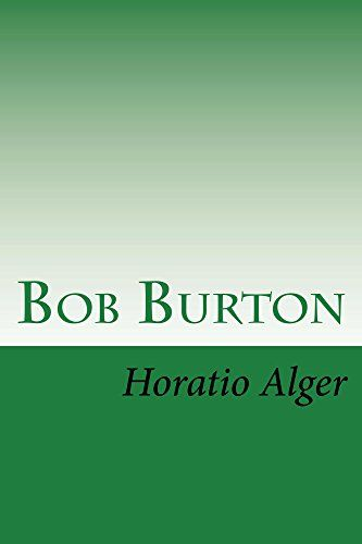 Bob Burton (Illustrated Edition): The Young Ranchman of Missouri (Classic Fiction for Young Adults Book 19) by [Alger Jr., Horatio]