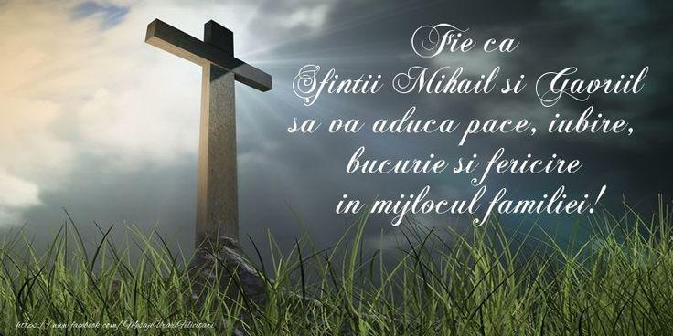 Fie ca Sfintii Mihail si Gavriil sa va aduca pace, iubire, bucurie si fericire in mijlocul familiei!