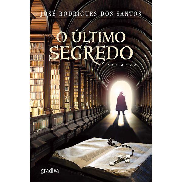 Jose Rodrigues dos Santos, O último segredo, ed. Gradiva, 2011
