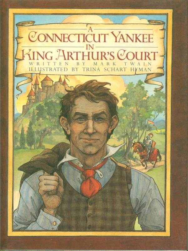 A Connecticut Yankee in King Arthurs Court, written by Mark Twain, illustrated by Trina Schart Hyman