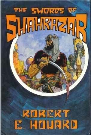 Swords of Shahrazar (1976)  A novel by Robert E Howard