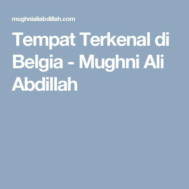 Tempat Terkenal di Belgia - Mughni Ali Abdillah