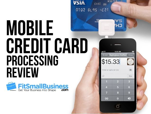Mobile Credit Card Processing: The Top 4 Options Compared by Fit Small Business via slideshare