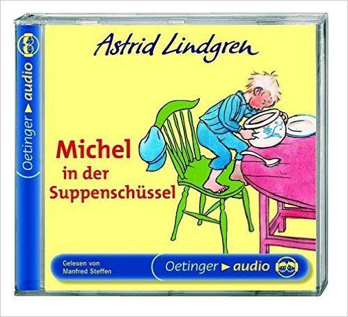 Michel in der Suppenschüssel: Lesung: Astrid Lindgren, Björn Berg, Manfred Steffen, Karl Kurt Peters: Bücher