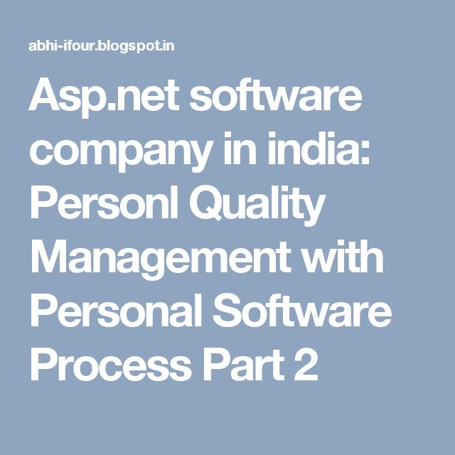 Asp.net software company in india: Personl Quality Management with Personal Software Process Part 2