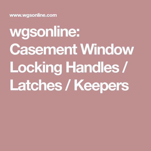 wgsonline: Casement Window Locking Handles / Latches / Keepers