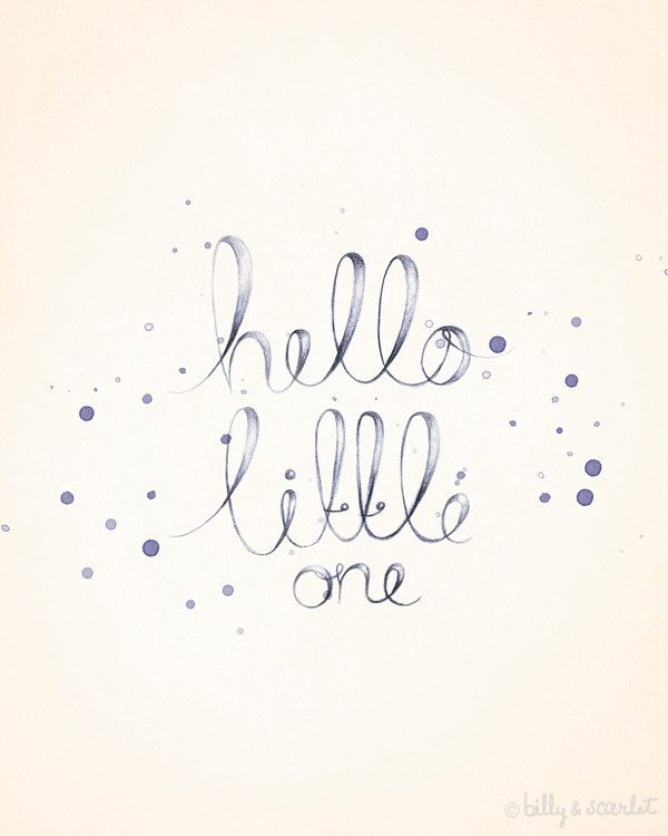 Baby Nursery Art - 8x10 Print Hello Little One - for Baby Girl Nursery or Baby Boy Nursery - Handwritten Typography with Watercolor. $20.00, via Etsy.