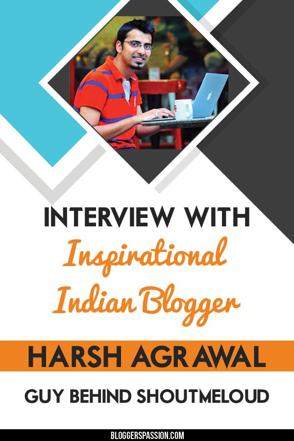 Interview With Inspirational Indian Blogger: Harsh Agrawal, Guy