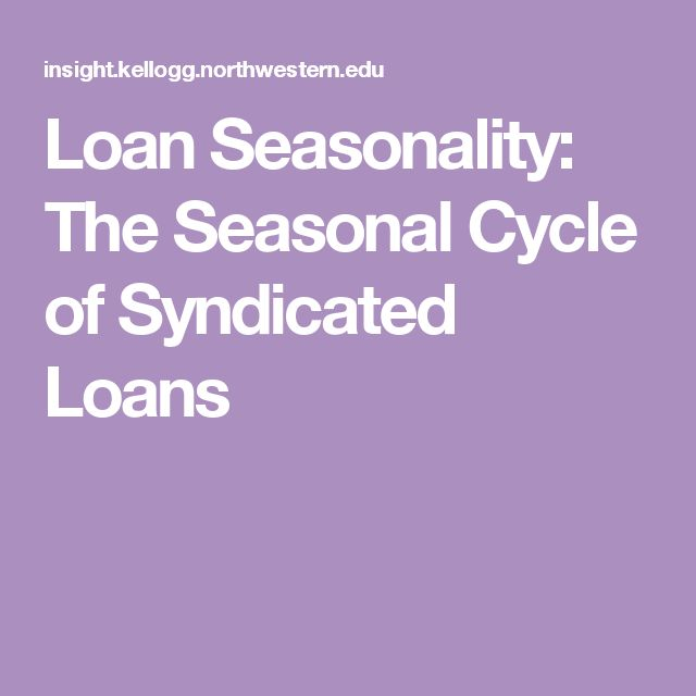 Loan Seasonality: The Seasonal Cycle of Syndicated Loans
