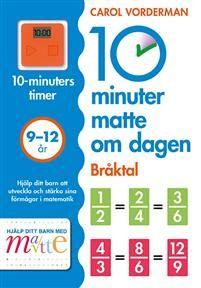 10 minuter matte om dagen : Bråktal  av Carol Vorderman 87 kr