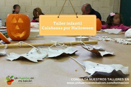 Taller para niños  de calabazas de Halloween http://www.unhuertoenmibalcon.com/formacion/2015/07/talleres-infantiles-de-huerto-urbano/