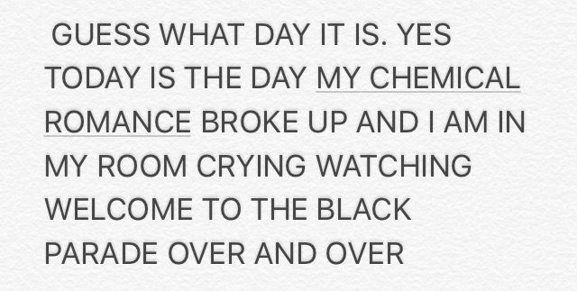 Yes four years ago today My Chemical Romance broke up officially. We shall never forget them as they shall never forget us. Let's show them some support by watching Welcome To The Black Parade. Killjoys make some noise