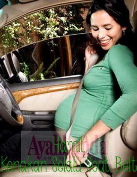 Mengenakan sabuk pengaman sangat penting selama kehamilan, karena Anda akan melindungi dua nyawa.  American Academy of Family Physicians memberikan saran-untuk para calon ibu saat hendak bepergian dengan mobil. Klik link di atas untuk mengetahui cara memakai seat belt dengan benar dan aman untuk ibu hamil