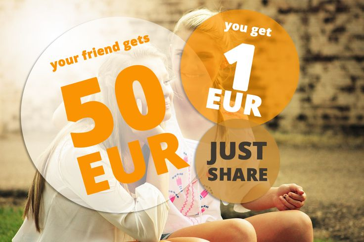 Invite your friends to Postrader. When they sign up, they get 50 Euros, and you'll get 1 Euros after each of them ;)