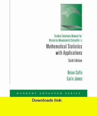 Student Solutions Manual for Wackerly/Mendenhall/Scheaffers Mathematical Statistics with Applications, 6th (9780534382360) Dennis Wackerly, William Mendenhall, Richard L. Scheaffer , ISBN-10: 0534382363  , ISBN-13: 978-0534382360 ,  , tutorials , pdf , ebook , torrent , downloads , rapidshare , filesonic , hotfile , megaupload , fileserve