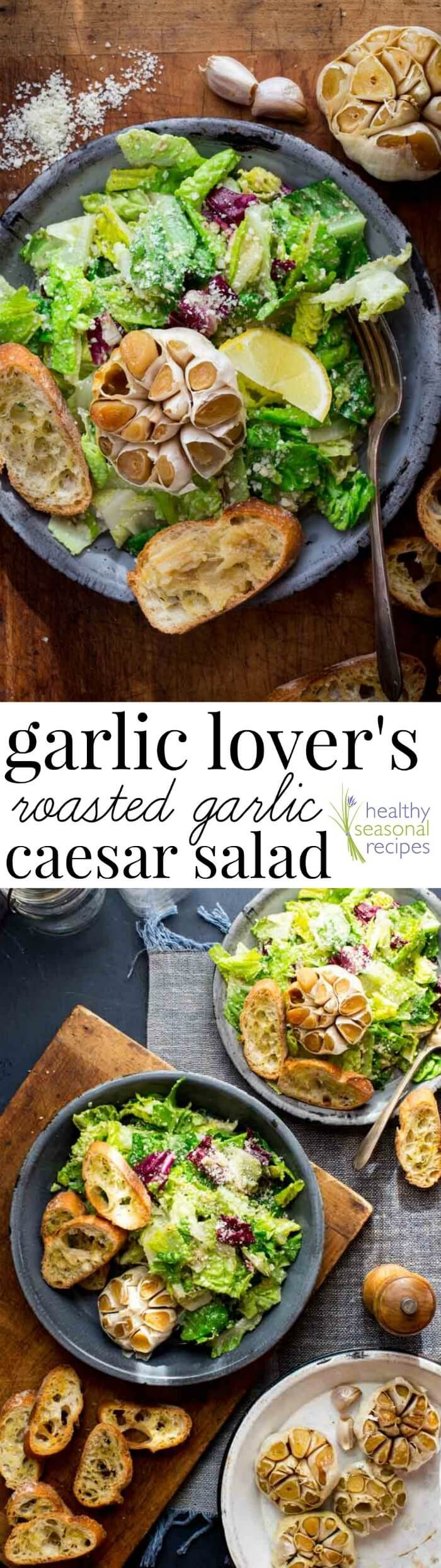 Garlic Lover's Roasted Garlic Caesar Salad, with roasted garlic in the dressing and a whole head of roasted garlic on the side. Healthy Seasonal Recipes   Katie Webster