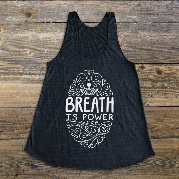 Yoga Shirt - Yoga Tank Top - Yoga Apparel - Breath is power by thedharmastore on Etsy https://www.etsy.com/listing/245400157/yoga-shirt-yoga-tank-top-yoga-apparel