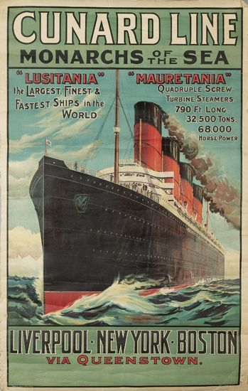 Cunard Line/Monarchs of the Sea/ Lusitania/ Mauretania. Circa 1907. The Lusitania was torpedoed by a German U-Boat off the Irish coast on May 7, 1915 and sank in 18 minutes, killing 1,198 of the 1,959 people aboard. The sinking turned public opinion in many countries against Germany, contributed to the American entry into World War I.