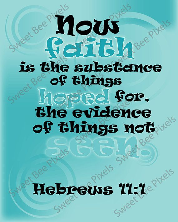 Hebrews 11:1 - 8x10 Digital Print - Biblical Scriptures