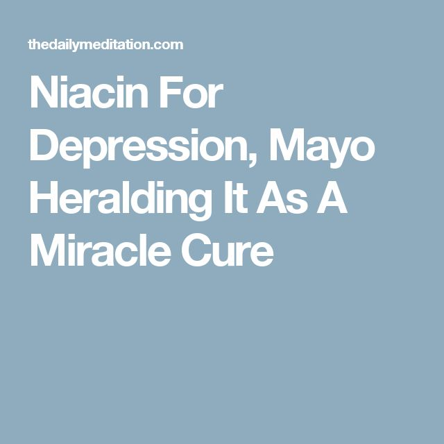 Niacin For Depression, Mayo Heralding It As A Miracle Cure
