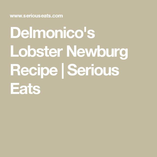 Delmonico's Lobster Newburg Recipe | Serious Eats