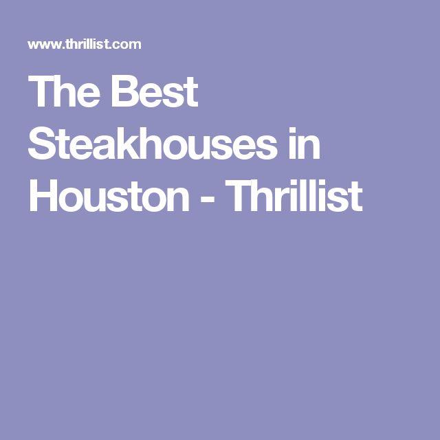 The Best Steakhouses in Houston - Thrillist