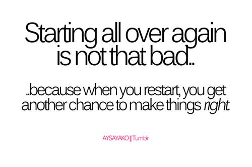 Starting All Over Again Is Not That Bad | SayingImages.com-Best Images With Word
