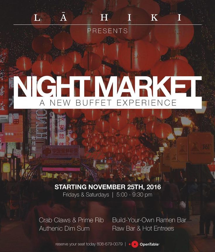 Sip Shop & DINE under the stars this Black Friday at #LaHiki's NIGHT MARKET: A New Buffet Experience  Black Friday  Nov 25  5:00p-9:30p  6 Pan-Asian Cuisines from the East: Japanese Chinese Korean Malaysian Vietnamese Thai  Crab Claws & Prime Rib  DIY Ramen Bar  Dim Sum  Raw Bar & Hot Entrees $68  Reservations through Open Table or Call 808-679-0079