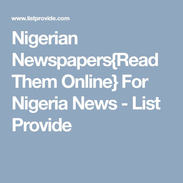 Nigerian Newspapers{Read Them Online} For Nigeria News - List Provide