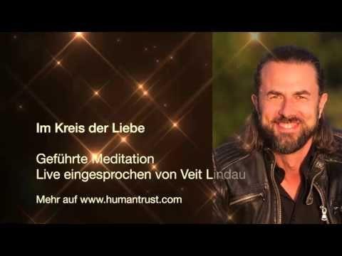 Meditation - Im Kreis der Liebe (eine geführte Meditation von Veit Lindau) - YouTube