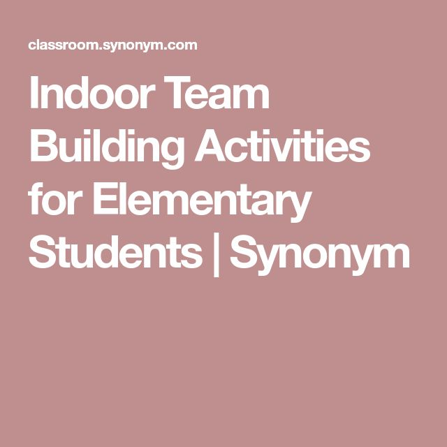 Indoor Team Building Activities for Elementary Students | Synonym