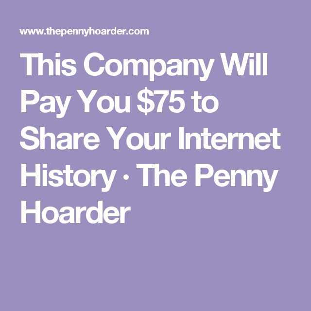 This Company Will Pay You $75 to Share Your Internet History · The Penny Hoarder